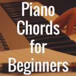 Guide to Piano Chords for Beginners