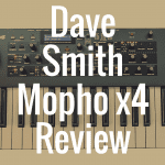 Dave Smith Mopho X4 review