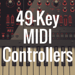 What's the Best 49-Key MIDI Controllers Available?