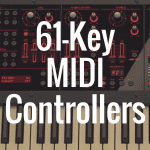 What's the Best 61-Key MIDI Controller?