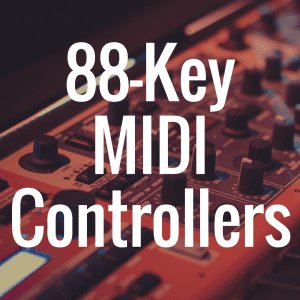 What's the Best 88 Key MIDI Controller?