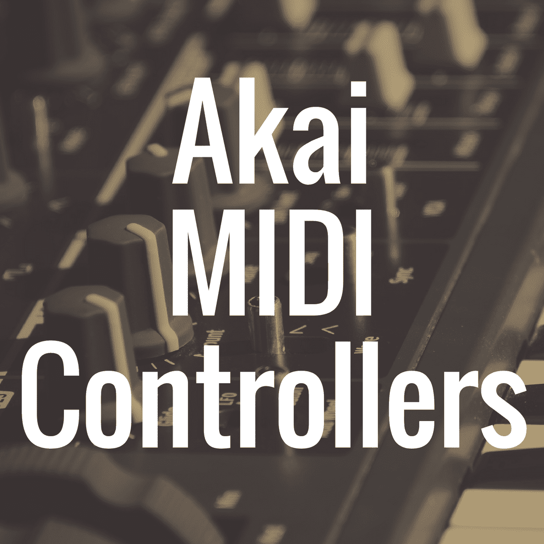 What's the Best Akai MIDI Controller Keyboard?