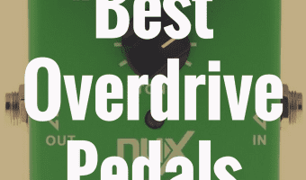 What are the Best Overdrive Pedals for Guitar?