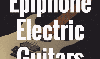 What's the Best Epiphone Electric Guitar on the Market?