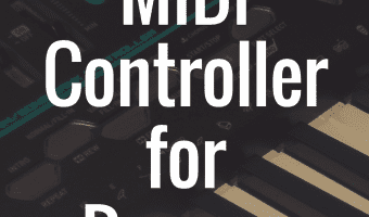 Guide to the Best MIDI Controllers for Reason
