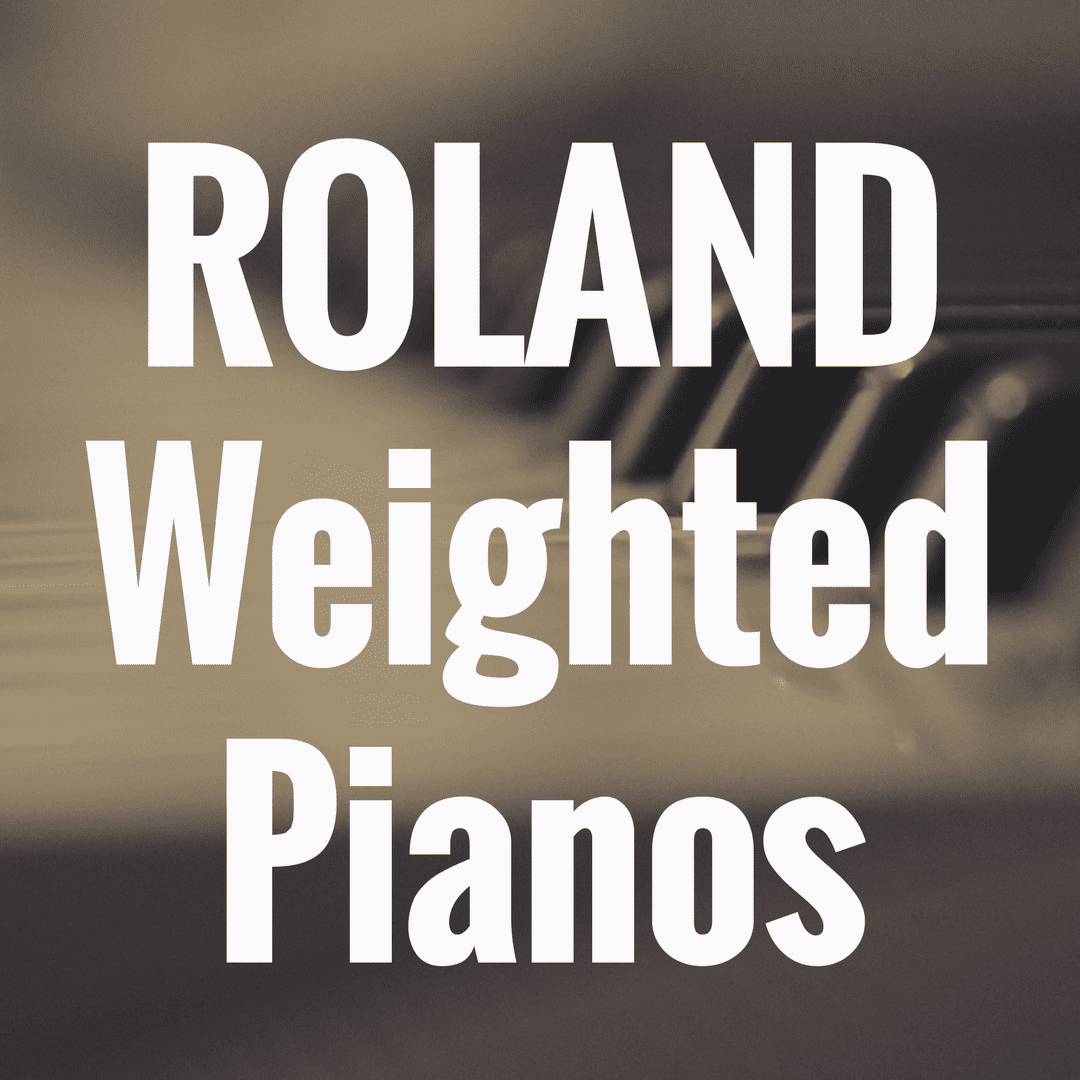 What is the Best Roland Digital Piano with Weighted Keys?
