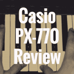 Casio PX-770 review