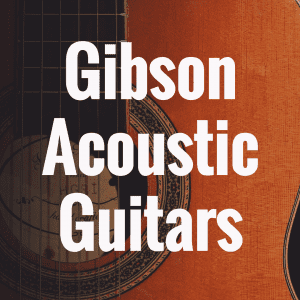 What's the Best Gibson Acoustic Guitar?