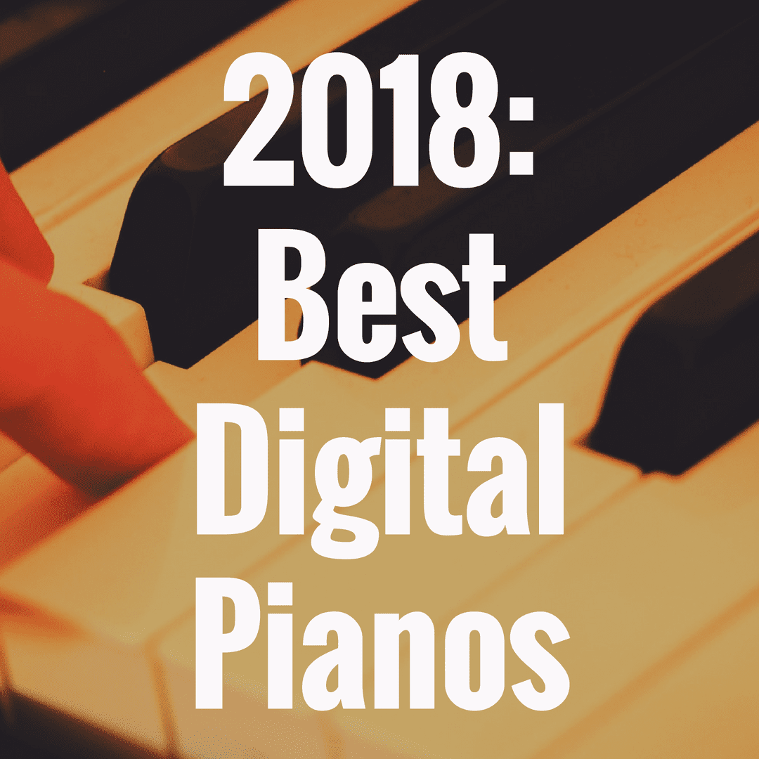 The Best Digital Pianos in 2018 to Buy on the Market