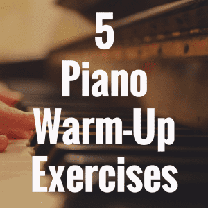 5 Piano Warm Ups for Beginners You'll Absolutely Love
