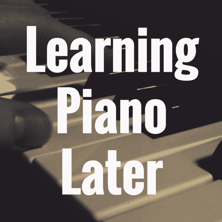 Learning to Play Piano Later in Life: Is it Ever Too Late?