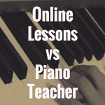 Online Piano Lessons or Piano Teacher for Kids: What's Better?