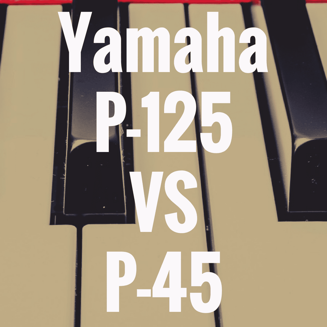 Yamaha P-125 vs Yamaha P-45: Review Comparison!