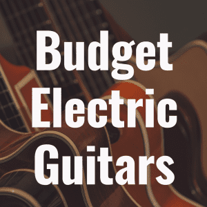 The 5 Best Electric Guitars Under $500 to Add to Your Wishlist