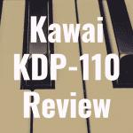 Kawai KDP-110 review: Better Than the KDP-90?
