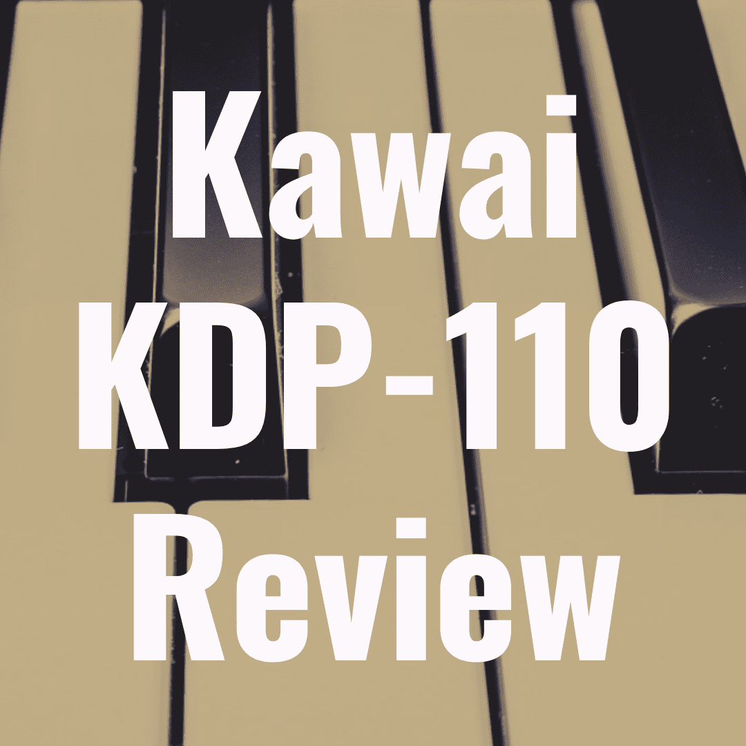 Kawai KDP-110 review: Better Than the KDP-90?