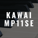 Kawai MP11SE review: Better Than the MP11?