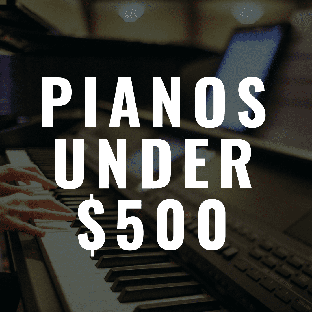 7 Great Digital Pianos Under $500 That Won't Break Your Wallet