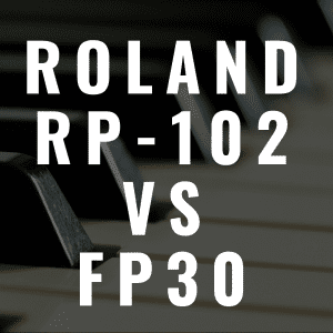Roland RP-102 vs Roland FP-30: Which Piano is the Best?