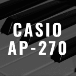 Check out our Casio AP-270 review today!