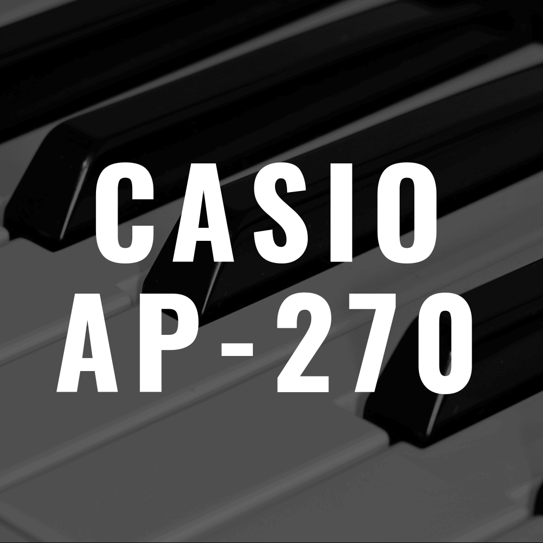 Casio AP-270 review: A High Quality Digital Piano?