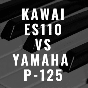 Kawai ES110 vs Yamaha P-125: Which is Best for Me?