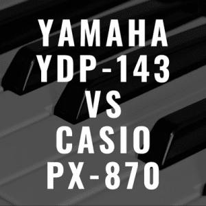 Yamaha YDP-143 vs Casio PX-870: Which Piano is Better?