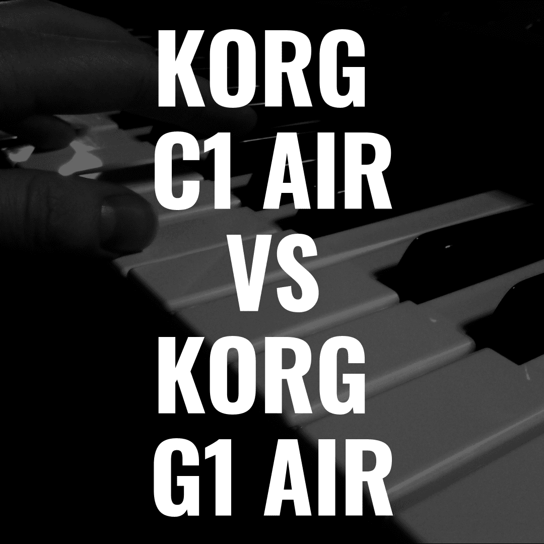 Korg C1 Air vs Korg G1 Air: The Best Korg Digital Piano on the Market?