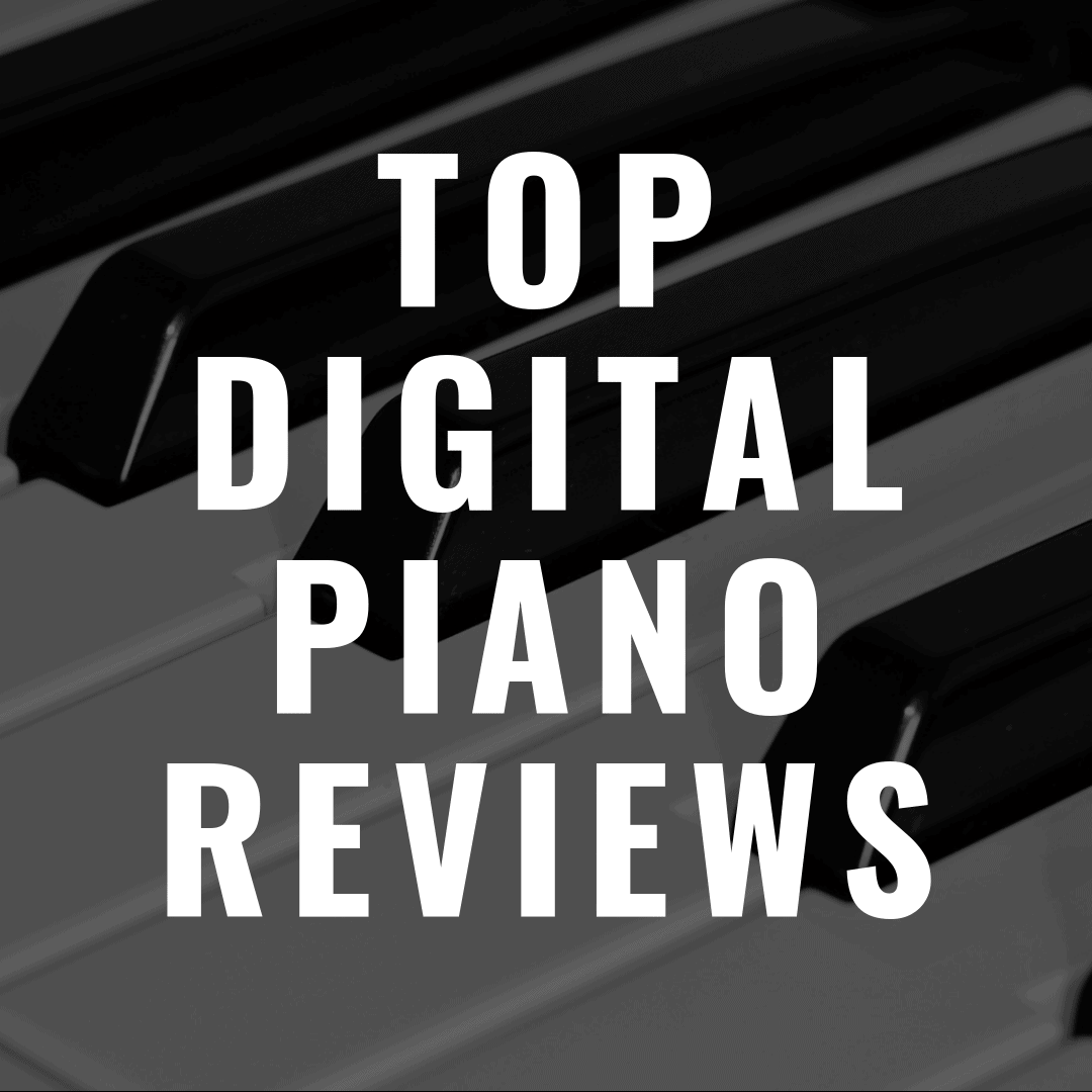 Top 2019 Digital Piano Reviews of Pianos You'll Love Playing