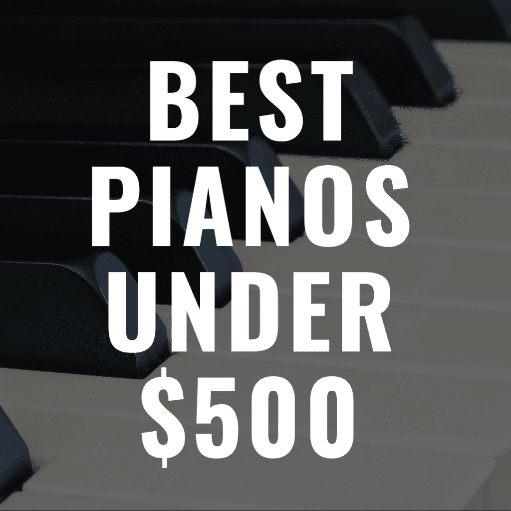Discover some of the 7 Best Digital Pianos Under $500