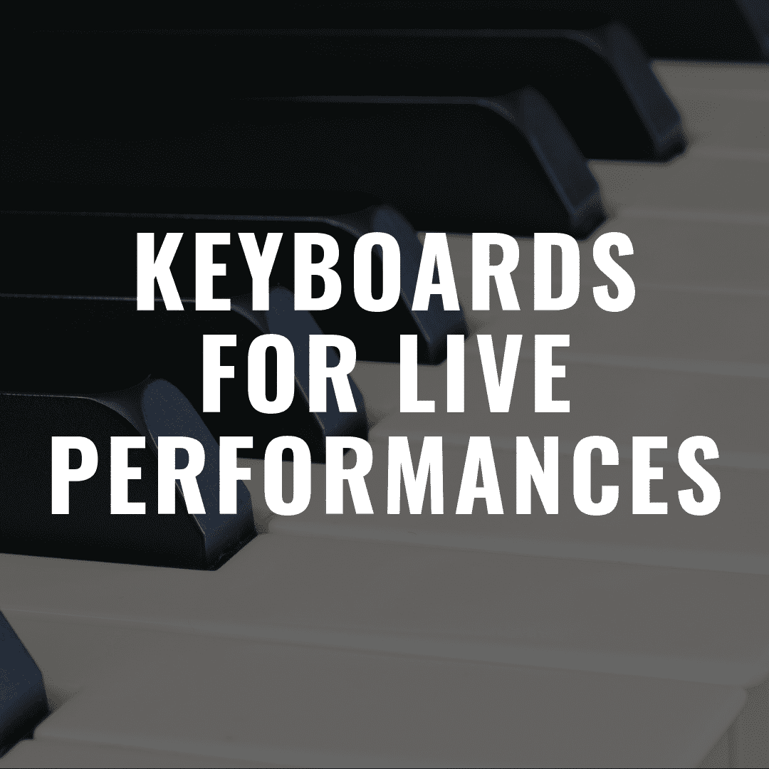 The 10 Best Keyboards for Live Performances That Are Amazing to Use