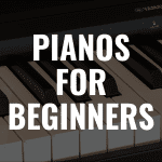 The Best Digital Pianos for Beginners in 2019