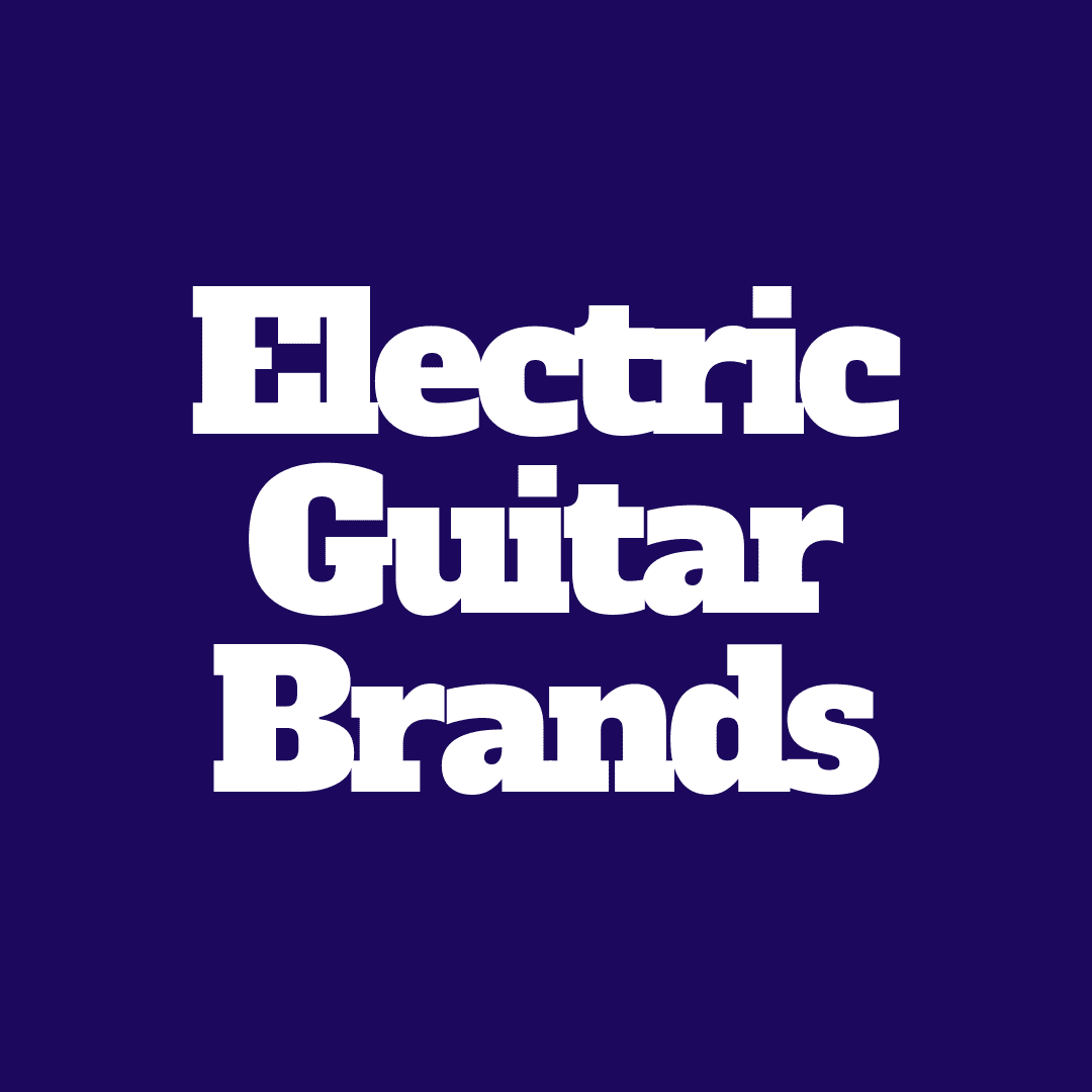 The 5 Best Electric Guitar Brands You'll Absolutely Love