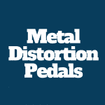 Check out the Best Metal Distortion Pedals On The Market