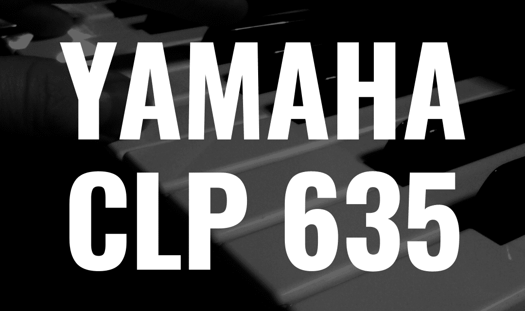 Yamaha CLP 635 review: Better Than the Yamaha CSP-150?