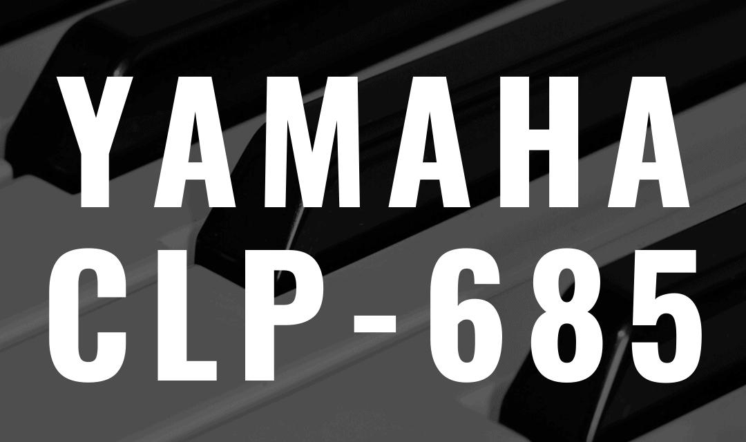 Yamaha CLP 685 review
